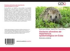 Bookcover of Vectores silvestres de importancia epidemiológica en Cuba