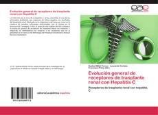 Portada del libro de Evolución general de receptores de trasplante renal con Hepatitis C