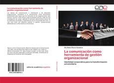 Portada del libro de La comunicación como herramienta de gestión organizacional