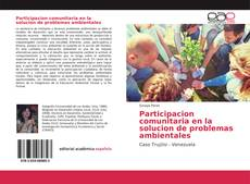 Participacion comunitaria en la solucion de problemas ambientales的封面