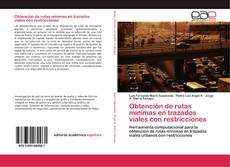 Portada del libro de Obtención de rutas mínimas en trazados viales con restricciones