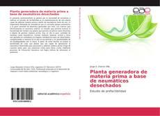 Buchcover von Planta generadora de materia prima a base de neumáticos desechados