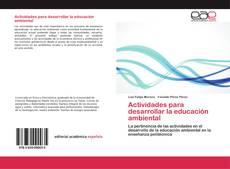 Bookcover of Actividades para desarrollar la educación ambiental