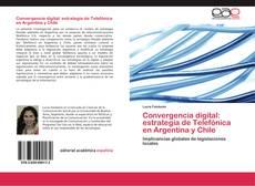 Portada del libro de Convergencia digital: estrategia de Telefónica en Argentina y Chile