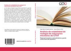 Bookcover of Análisis de estabilidad de reología de soluciones micelares de CTAT