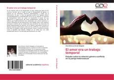 Bookcover of El amor era un trabajo temporal