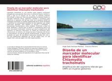 Buchcover von Diseño de un marcador molecular para identificar Chlamydia trachomatis
