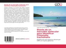 Bookcover of Diseño de un marcador molecular para identificar Chlamydia trachomatis