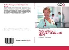 Bookcover of Metabolismo y nutrición El paciente grave