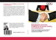 Estrategias para las PYMES en el sector textil y manufacturero kitap kapağı