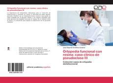 Capa do livro de Ortopedia funcional con resina: caso clínico de pseudoclase III