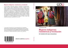 Bookcover of Mujeres indígenas: resistencia y revolución