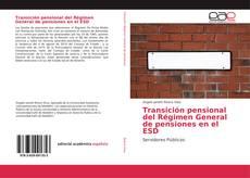 Portada del libro de Transición pensional del Régimen General de pensiones en el ESD