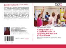 Bookcover of Competencias Científicas en la Política Educativa Colombiana