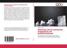 Bookcover of Historia de la memoria argentina de postdictadura