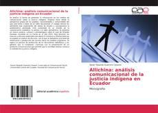 Bookcover of Allichina: análisis comunicacional de la justicia indígena en Ecuador