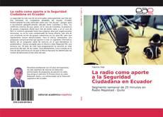 Bookcover of La radio como aporte a la Seguridad Ciudadana en Ecuador