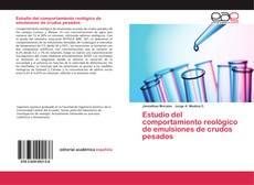 Bookcover of Estudio del comportamiento reológico de emulsiones de crudos pesados