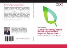 Evolución de la ley natural intuida en parlamento Mapuche Español 1641的封面