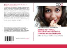 Couverture de Estilos de crianza, transmisión de roles en familias monoparentales