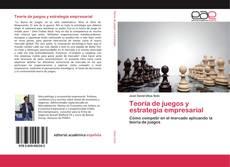 Bookcover of Teoría de juegos y estrategia empresarial