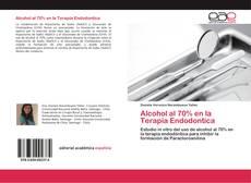 Portada del libro de Alcohol al 70% en la Terapia Endodontica