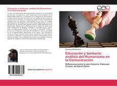 Portada del libro de Educación y barbarie: análisis del Humanismo en la Comunicación