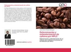 Buchcover von Determinación y estandarización de cafeína por HPLC