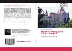 Bookcover of Herencia medieval en Centro América