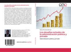 Bookcover of Los desafíos actuales de la administración pública y privada