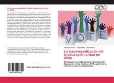 Couverture de La transversalización de la educación cívica en Chile