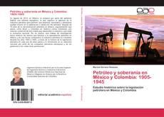 Petróleo y soberanía en México y Colombia: 1905-1945 kitap kapağı