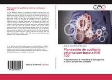 Bookcover of Planeación de auditoría externa con base a NIA 300