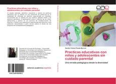 Practicas educativas con niños y adolescentes sin cuidado parental kitap kapağı