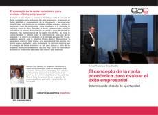 Bookcover of El concepto de la renta económica para evaluar el éxito empresarial