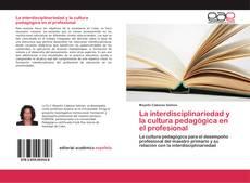Bookcover of La interdisciplinariedad y la cultura pedagógica en el profesional