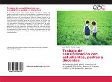 Couverture de Trabajo de sensibilización con estudiantes, padres y docentes