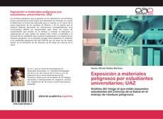 Couverture de Exposición a materiales peligrosos por estudiantes universitarios; UAZ