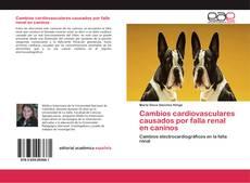 Capa do livro de Cambios cardiovasculares causados por falla renal en caninos