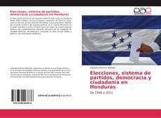 Portada del libro de Elecciones, sistema de partidos, democracia y ciudadanía en Honduras
