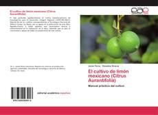 Bookcover of El cultivo de limón mexicano (Citrus Aurantifolia)