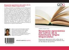 Respuesta agronómica del cultivo de la habichuela (Vigna Unguiculata)的封面