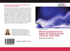 Copertina di Memoria Cultural de las logias de Victoria de Las Tunas de 1930-1945