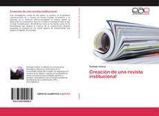 Capa do livro de Creación de una revista institucional