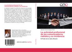 Couverture de La actividad profesional de los comunicadores radiales y su incidencia