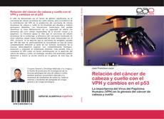Capa do livro de Relación del cáncer de cabeza y cuello con el VPH y cambios en el p53