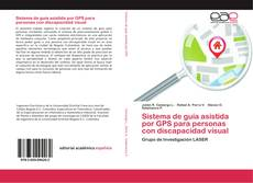 Bookcover of Sistema de guía asistida por GPS para personas con discapacidad visual