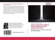 Bookcover of Ironía, barroco criollo y falsa rebeldía en Sor Juana Inés Cruz