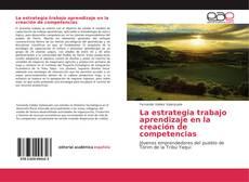 Bookcover of La estrategia trabajo aprendizaje en la creación de competencias