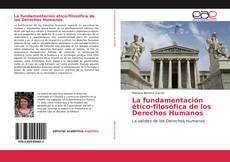 Portada del libro de La fundamentación ético-filosófica de los Derechos Humanos